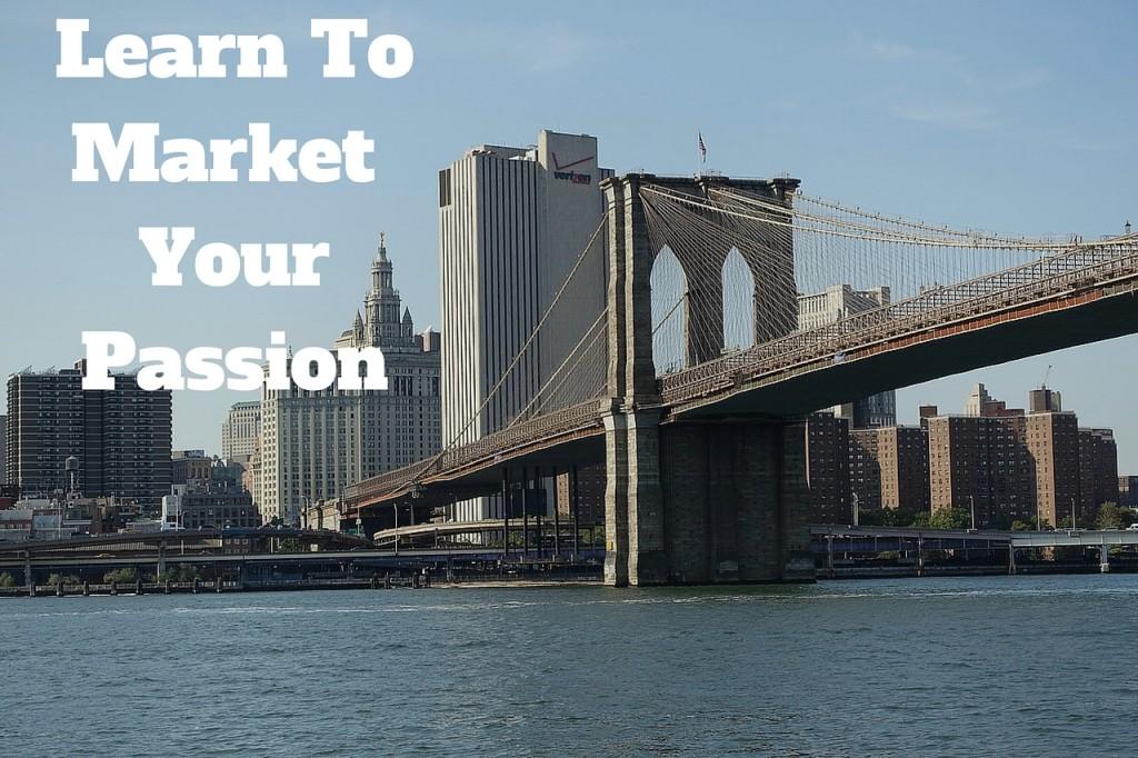 Build Your Brand, marketing, passion, entrepreneurs